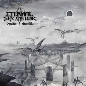 Eternal Sex And War - Negative Monoliths (2014)