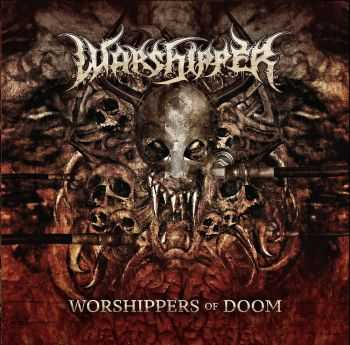 Warshipper - Worshippers Of Doom (EP) [2014]
