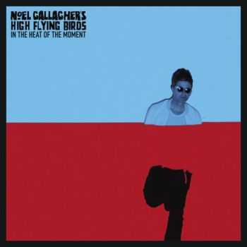 Noel Gallagher's High Flying Birds – In The Heat Of The Moment (Single) (2014)