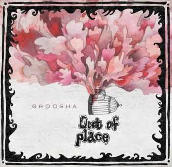 Groosha - Out Of Place (2014)