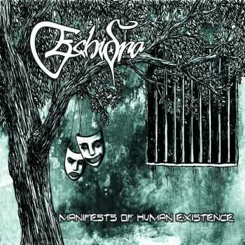 Echidna - Manifests of Human Existence(2010)