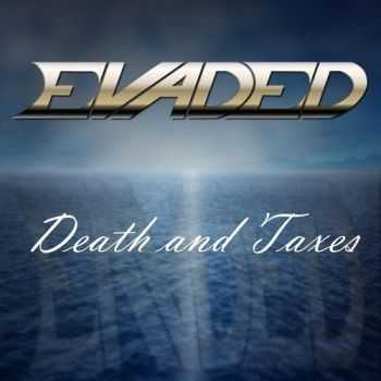 Evaded - Death And Taxes (2014)
