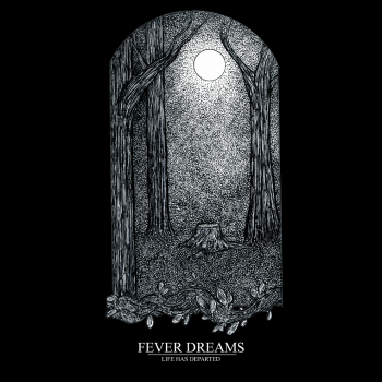 Fever Dreams - Life Has Departed (2014)