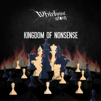 Whirlwind Storm - Kingdom Of Nonsense (2014)