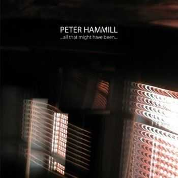 Peter Hammill - …All That Might Have Been (2014)