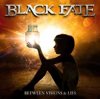 Black Fate - Between Visions & Lies (2014)