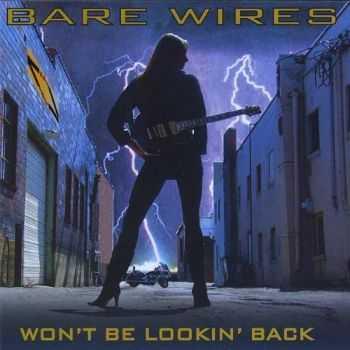 Bare Wires - Won't Be Lookin' Back 2009