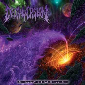 Deconversion - Incertitude Of Existence (2014)