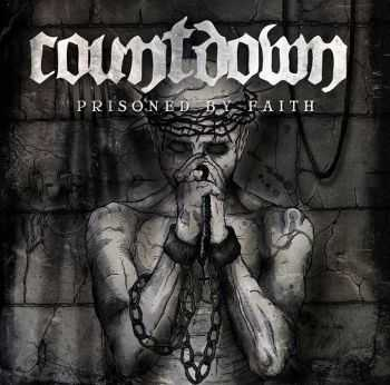 Countdown - Prisoned By Faith (2014)