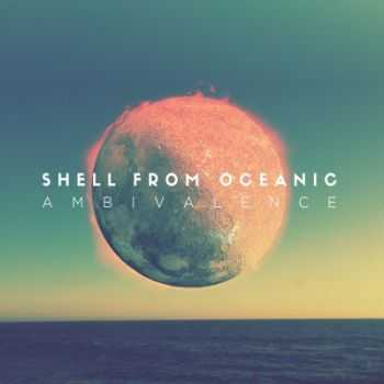 Shell From Oceanic - Ambivalence (2014)