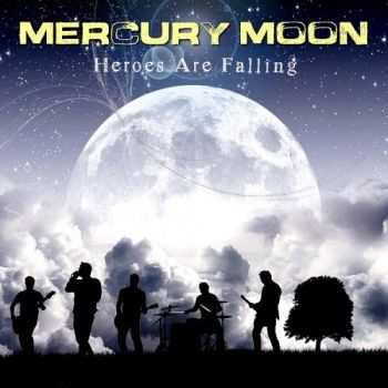 Mercury Moon - Heroes Are Falling (2014)