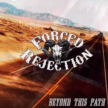 Forced Rejection - Beyond This Path (2014)