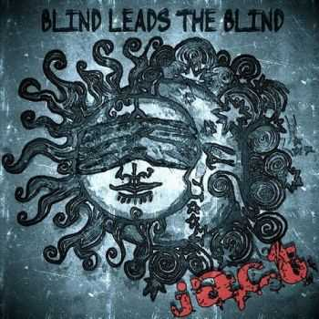 Jact  - Blind Leads the Blind (2014)