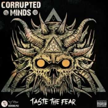 Corrupted Minds - Taste the Fear (2014)