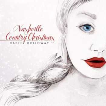 Hadley Holloway - Nashville Country Christmas (2014)