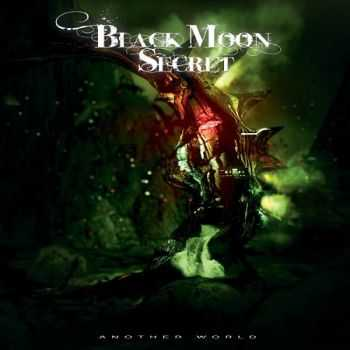 Black Moon Secret  - Another World (2014)