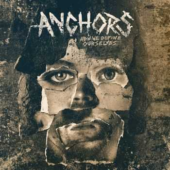 Anchors - How We Define Ourselves (2014)