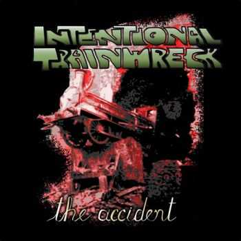 Intentional Trainwreck -  The Accident (2014)