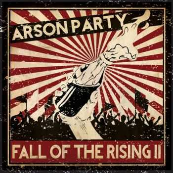 Arson Party - Fall of the Rising II  (2014)