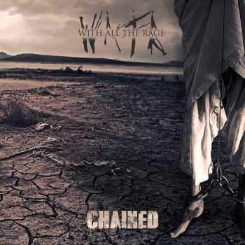 With All the Rage - Chained (2014)