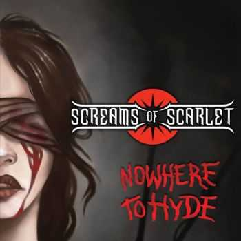 Screams Of Scarlet  - Nowhere To Hyde (2014)