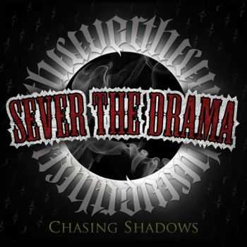 Sever The Drama - Chasing Shadows (2014)