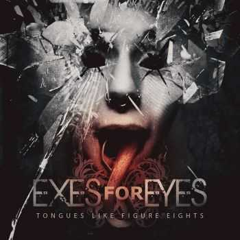 Exes For Eyes - Tongues Like Figure Eights (2014)