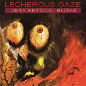 Lecherous Gaze - Zeta Reticuli Blues (2014)