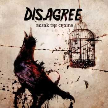 Dis.Agree - Break The Chains (2014)