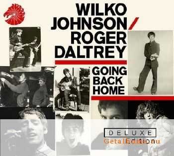 Wilko Johnson And Roger Daltrey - Going Back Home (2014) [Deluxe Edition] 2CD
