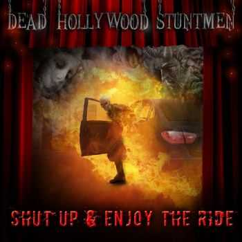 Dead Hollywood Stuntmen - Shut Up and Enjoy the Ride (2014)
