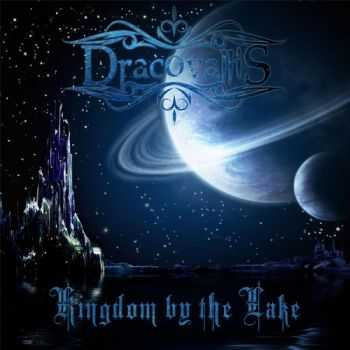 Dracovallis - Kingdom By the Lake (2014)