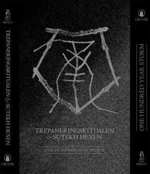Trepaneringsritualen & Sutekh Hexen - One Hundred Year Storm (2014)
