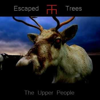 Escaped Trees - The Upper People (2014)