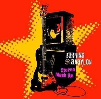 Burning Babylon - Stereo Mash Up (2005)