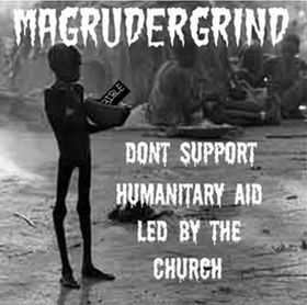 Magrudergrind ‎– Don't Support Humanitary Aid Led By The Church (2003)