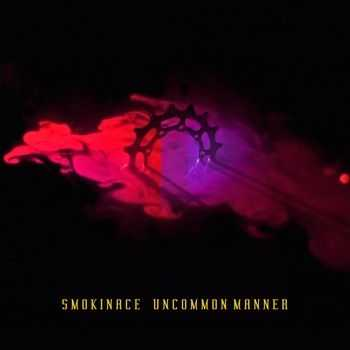 Smokinace - Uncommon Manner (EP) (2014)