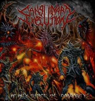 Sanguinary Execution - Infinity Space Of Barbarity (2013) [LOSSLESS]