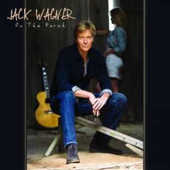 Jack Wagner - One The Porch (2014)
