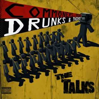 The Talks - Commoners, Peers, Drunks & Thieves (2014)
