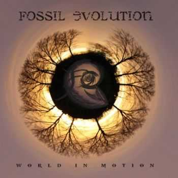 Fossil Evolution - World In Motion (2014)