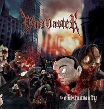 Warmaster - The End Of Humanity (2013) [LOSSLESS]