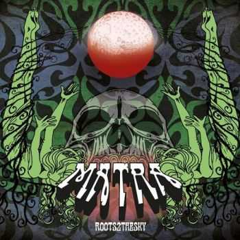 Matra - Roots 2 The Sky (2014)