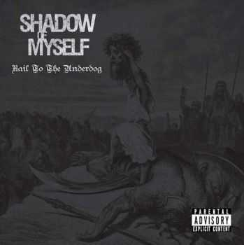 Shadow Of Myself - Hail To The Underdog (2014)