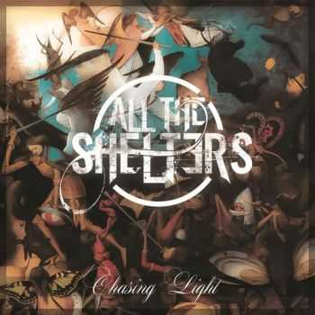 All The Shelters - Chasing Light (2014)
