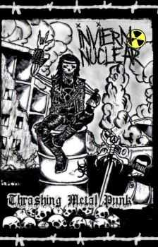 Invierno Nuclear - Thrashing Metal Punk (2012)