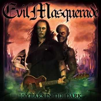 Evil Masquerade - 10 Years In The Dark (2014) (Compilation)