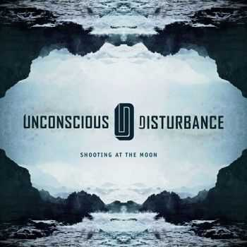 Unconscious Disturbance - Shooting At The Moon (2014)