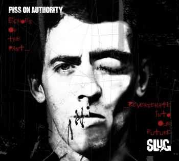 Piss On Authority / SLUG - Echoes Of The Past Reverberate Into Our Future (SPLIT CD) (2014)