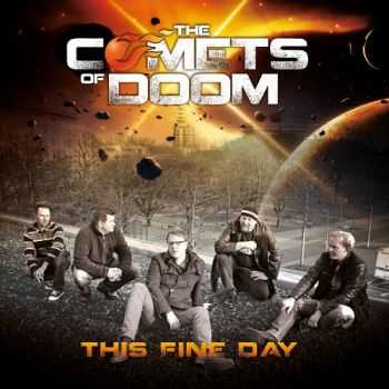 The Comets Of Doom - This Fine Day (2014)